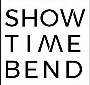 ShowTime Bend